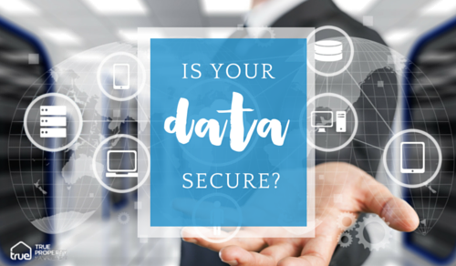 True Property - Is your data secure?